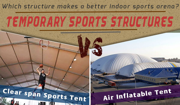 clear span sports tents - temporary-clear-span-structures-vs-air-supported-inflatable-structures-to-cover-outdoor-sports-arena---temporary-sports-court-roofing-tent---indoor-swimming-pool-tennis-and-football-court-2